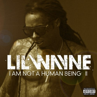 Lil Wayne I am Not a human being
