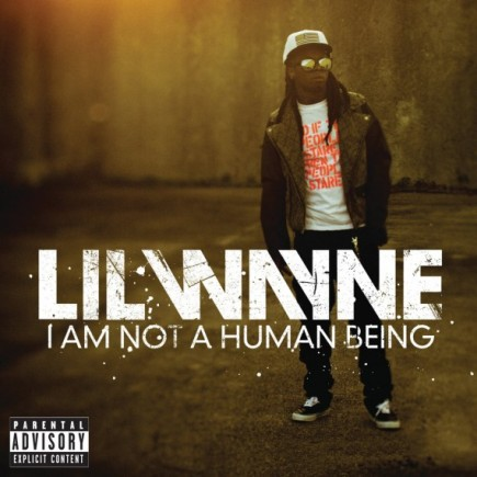 Lil-Wayne-I-Am-Not-A-Human-Being-1